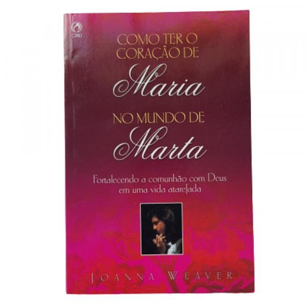 COMO TER O CORACAO DE MARIA NO MUNDO DE MARTA