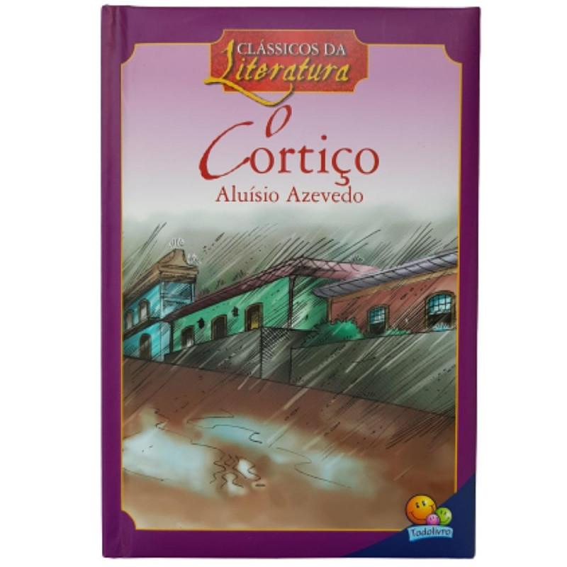 O CORTIÇO CLÁSSICOS DA LITERATURA ALUÍSIO AZEVEDO