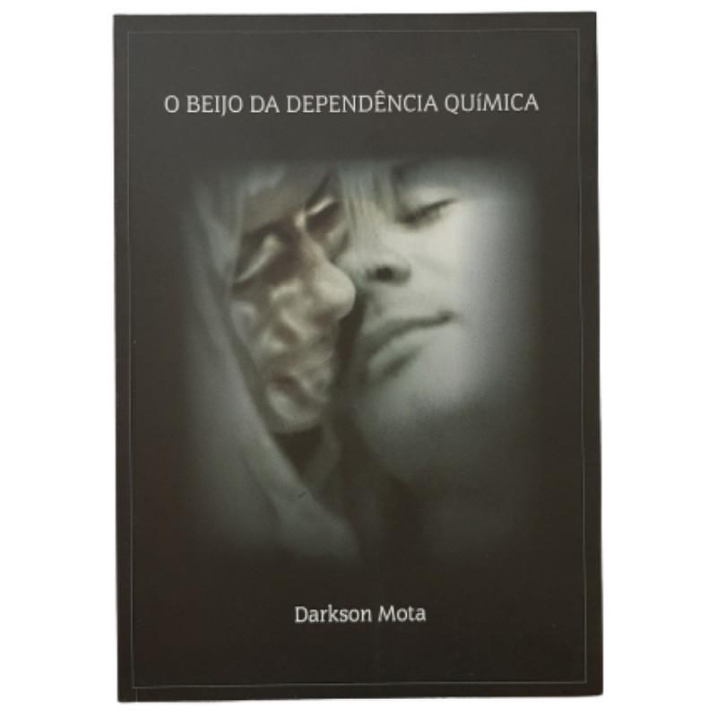 O BEIJO DA DEPENDÊNCIA QUÍMICA DARKSON MOTA