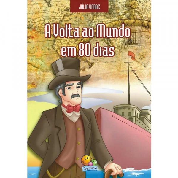 A VOLTA AO MUNDO EM 80 DIAS JÚLIO VERNE - TODO LIVRO